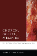 Church  Gospel  and Empire