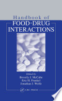 """Handbook of Food-Drug Interactions"" by Beverly McCabe-Sellers, Eric H. Frankel, Jonathan J. Wolfe"