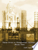 Tales from a Glasgovian Oilman   Book Two