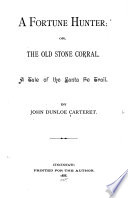 A Fortune Hunter, Or, The Old Stone Corral