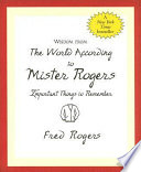 Wisdom From The World According To Mister Rogers