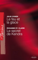 Le feu et la glace - Le secret de Kendra (Harlequin Passions) [Pdf/ePub] eBook