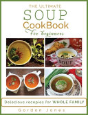 The Ultimate Soup Cookbook for Beginners