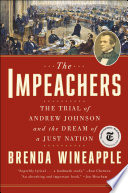 The impeachers : the trial of Andrew Johnson and the dream of a just nation