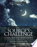 Source s Challenge   Going Beyond Spirituality