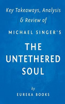 Key Takeaway  Analysis and Review of Michael A  Singer s the Untethered Soul