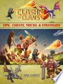Clash of Clans Tips, Cheats, Tricks, & Strategies  : Get Tons of Coins!