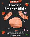 Electric Smoker Bible