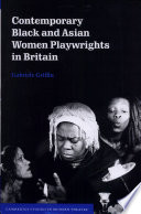 Contemporary Black and Asian Women Playwrights in Britain Book PDF