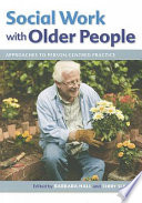 Cover of Social Work With Older People: Approaches To Person-Centred Practice