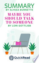 Summary of Maybe You Should Talk To Someone by Lori Gottlieb