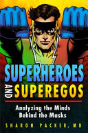 Superheroes and Superegos  Analyzing the Minds Behind the Masks