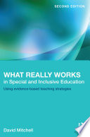 """What Really Works in Special and Inclusive Education: Using evidence-based teaching strategies"" by David Mitchell"