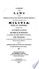 A Digest Of The Laws Of The United States The State Of South Carolina Now Of Force Relating To The Militia