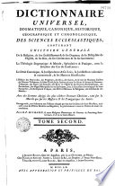 Dictionnaire universel dogmatique, canonique, historique, géographique et chronologique des sciences ecclésiastiques... par le R. P. Richard,...