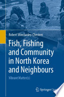 Fish, Fishing and Community in North Korea and Neighbours
