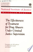 The Effectiveness of Treatment for Drug Abusers Under Criminal Justice Supervision