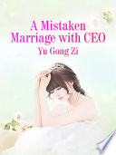 A Mistaken Marriage with CEO