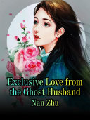 Exclusive Love from the Ghost Husband