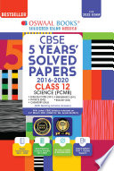 Oswaal CBSE 5 Years  Solved Papers  Science  PCMB   English Core  Physics  Chemistry  Mathematics  Biology  Class 12 Book  For 2022 Exam