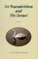 Sri Ramakrishna and His Gospel