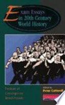 Exam Essays in 20th Century World History