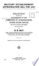 Military Establishment Appropriation Bill For 1947