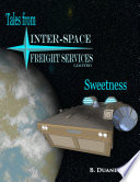 Tales from Inter Space Freight Services  Sweetness