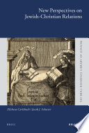 New Perspectives On Jewish Christian Relations