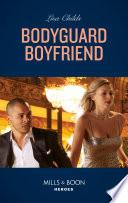 Bodyguard Boyfriend Mills Boon Heroes Bachelor Bodyguards Book 11