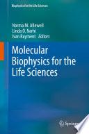 Molecular Biophysics for the Life Sciences