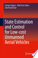State Estimation and Control for Low cost Unmanned Aerial Vehicles