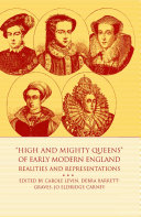 High and Mighty Queens of Early Modern England Pdf/ePub eBook