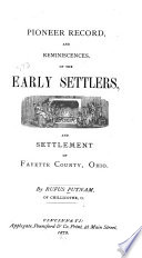 Pioneer Record And Reminiscences Of The Early Settlers And Settlement Of Fayette County Ohio