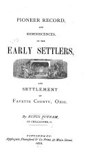 Pioneer Record and Reminiscences of the Early Settlers and Settlement of Fayette County, Ohio