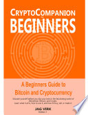 Crypto Companion for Beginners: Beginners Guide to Bitcoin and Cryptocurrency