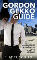 Gordon Gekko Guide