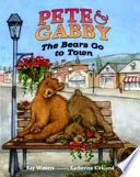 Pete   Gabby  The Bears Go to Town Book