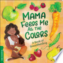 Mama Feeds Me All the Colors