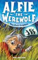 Alfie the Werewolf 5: The Evil Triplets