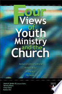 Four Views of Youth Ministry and the Church Online Book