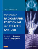 Textbook of Radiographic Positioning and Related Anatomy - E-Book