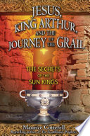 Jesus  King Arthur  and the Journey of the Grail Book