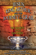 Jesus  King Arthur  and the Journey of the Grail