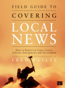 Field Guide to Covering Local News [Pdf/ePub] eBook