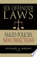"""""""Sex Offender Laws: Failed Policies, New Directions"""" by Dr. Richard Wright"""