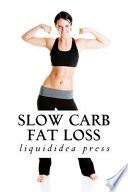 Slow Carb Fat Loss