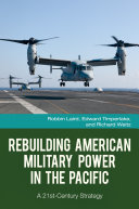 Rebuilding American Military Power in the Pacific  A 21st Century Strategy