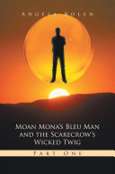 Pdf Moan Mona's Bleu Man and the Scarecrow's Wicked Twig