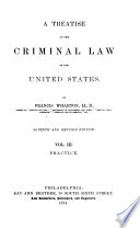 A Treatise on the Criminal Law of the United States Book